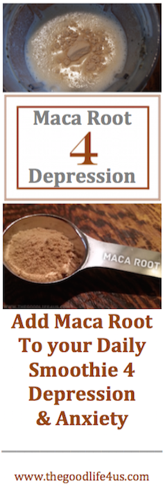 Pin: Add Maca Root to Your Daily Smoothie 4 Depression and Anxiety