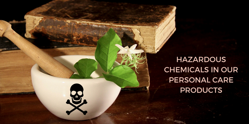 Hazardous Chemicals in Our Personal Care Products