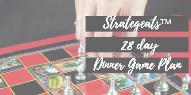 Strategeats™ 28 Day Dinner Game Plan